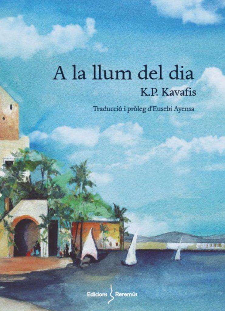 Kavafis llibre en català A la llum del dia Editorial Reremús