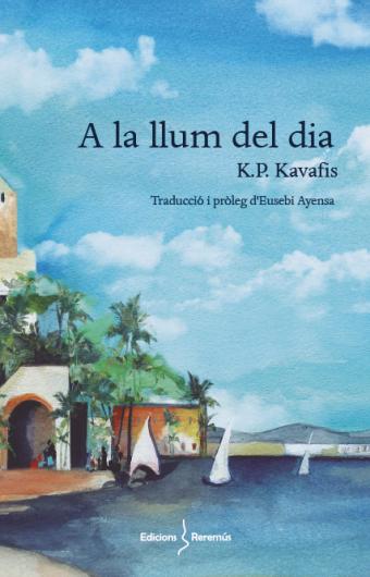 KAVAFIS EDICIONS REREMUS PORTADA LLIBRE A LA LLUM DEL DIA