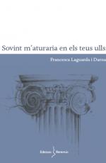 Sovint m'aturaria en els teus ulls, de Francesca Laguarda i Darna